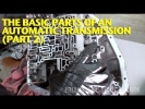 The Basic Parts of an Automatic Transmission (Part 2)